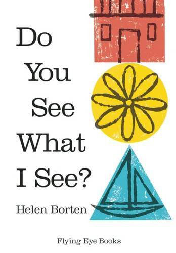 Do You See What I See? and Do You Hear What I Hear? by Helen Borten reissued
