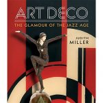 Miller's Art Deco: Living with the Art Deco Style by Judith Miller