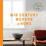 Coming soon: Mid-Century Modern at Home: A Room-by-Room Guide by DC Hillier (Thames and Hudson)