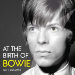 In the sixties: At the Birth of Bowie by Phil Lancaster