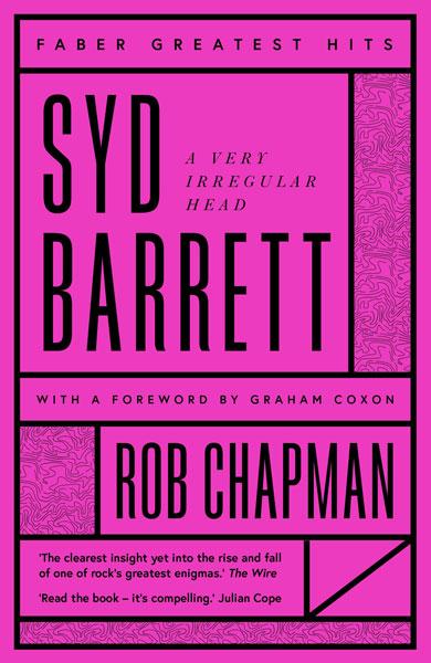 Syd Barrett: A Very Irregular Head